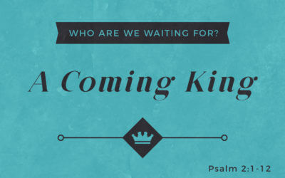 Who Are We Waiting For? A Coming King