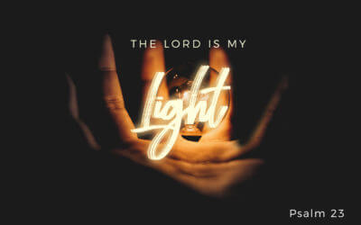 The Lord is My Light – Part 2